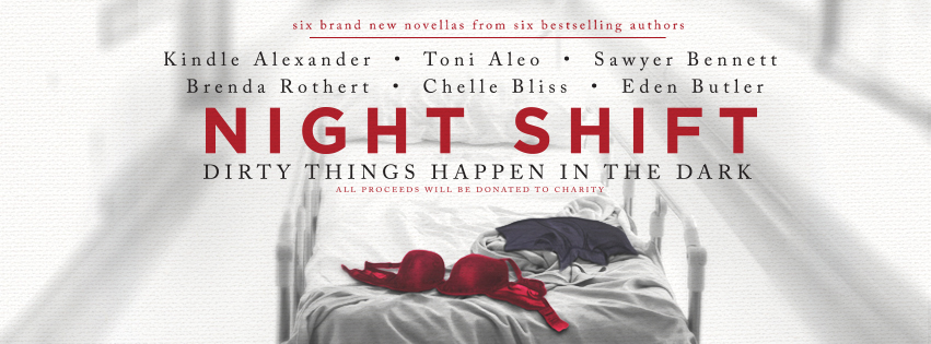 Exclusive Cover Reveal and Giveaway: Night Shift – Dirty Things Happen In The Dark by Kindle Alexander, Toni Aleo, Sawyer Bennett, Brenda Rothert, Chelle Bliss, Eden Butler
