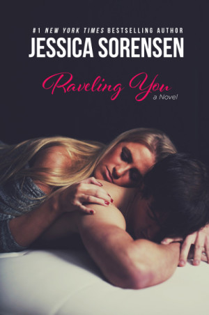 Release Day Blitz and Giveaway: Raveling You (Unraveling You #2) by Jessica Sorensen