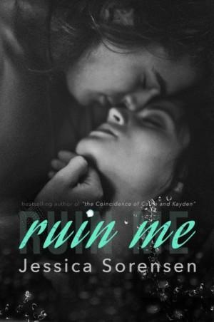 Release Day Blitz and Giveaway: Ruin Me (Nova #5) by Jessica Sorensen