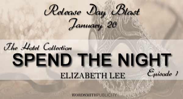 Release Day Launch Review and Giveaway: Spend the Night I (The Hotel Collection #1) by Elizabeth Lee