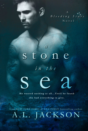 Full Cover Reveal and Giveaway: A Stone in the Sea (Bleeding Hearts #1) by A.L. Jackson