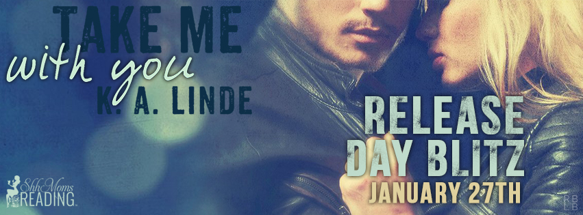 Release Day Blitz, Review and Giveaway: Take Me with You (Take Me #2) by K.A. Linde