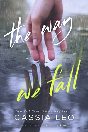 Cover Reveal: The Way We Fall (The Story of Us #1) by Cassia Leo