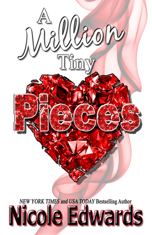 Review and Giveaway: A Million Tiny Pieces by Nicole Edwards