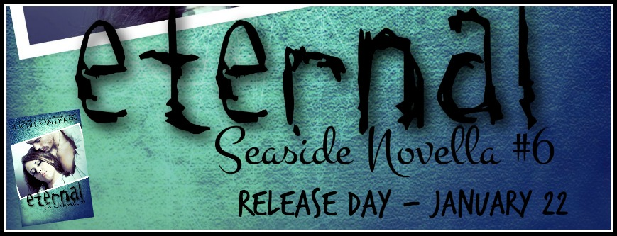 Release Day Blitz: Eternal (Seaside #5) by Rachel Van Dyken