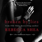 Release Day Blitz and Giveaway: Broken by Lies (Bound and Broken #1) by Rebecca Shea