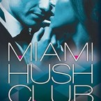 Release Day Blitz and Giveaway: Miami Hush Club: Book 4 (Miami Hush Club Series) by Michelle Warren