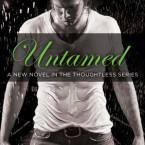 Cover Reveal: Untamed (Thoughtless #4) by S.C. Stephens