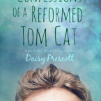 Review: Confessions of a Reformed Tom Cat (Modern Love Story #4) by Daisy Prescott