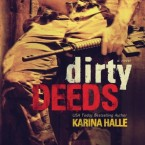 Release Day Blitz and Exclusive Excerpt: Dirty Deeds (Dirty Angels #2) by Karina Halle