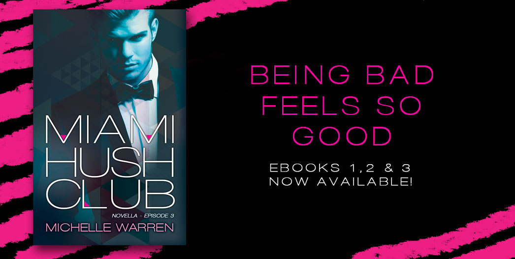 Release Day Blitz and Giveaway: Miami Hush Club: Episode 3 (Miami Hush Club #3) by Michelle Warren