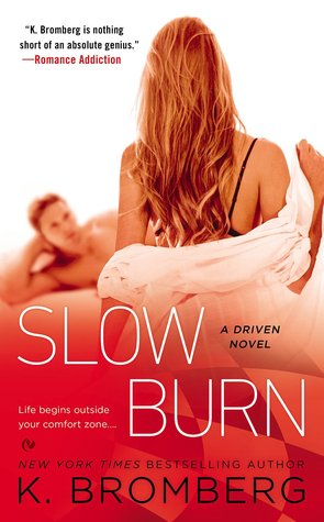 Review and Giveaway: Slow Burn (Driven #5) by K. Bromberg