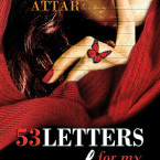 Leylah Attar's 53 Letters for My Lover One Year Celebration, Giveaway and an EXCLUSIVE TOO!!!!