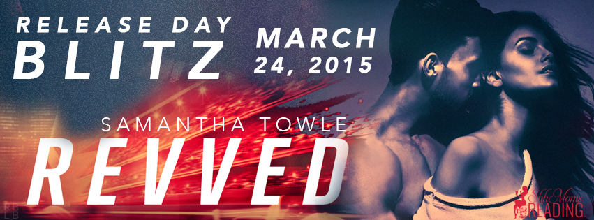 Release Day Blitz and Giveaway: Revved by Samantha Towle