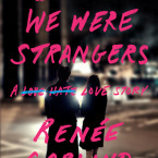 Cover Reveal: Before We Were Strangers by Renee Carlino