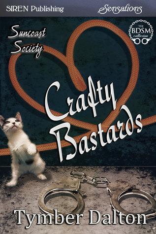 Review: Crafty Bastards (Suncoast Society #12) by Tymber Dalton