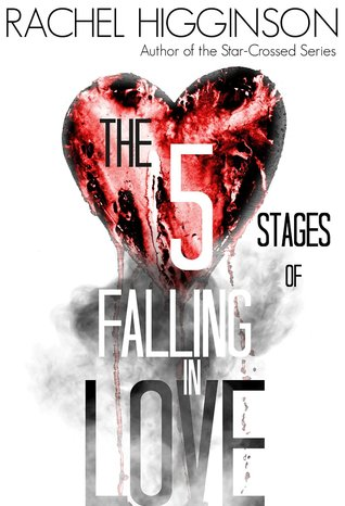 Review and Giveaway: The Five Stages of Falling in Love by Rachel Higginson