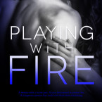 Cover Reveal: Playing With Fire by Lexi Ryan
