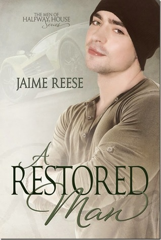 Review: A Restored Man (The Men of Halfway House #3) by Jaime Reese