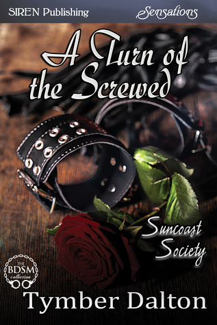 Review: A Turn of the Screwed (Suncoast Society #19) by Tymber Dalton