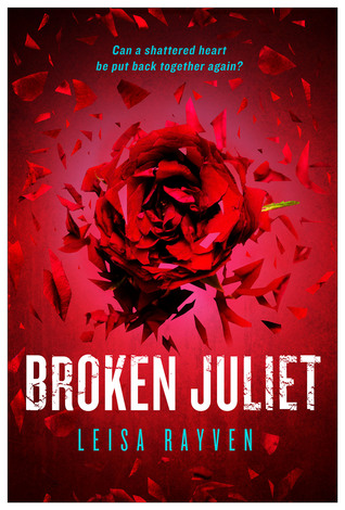 Release Day Review: Broken Juliet (Starcrossed #2) by Leisa Rayven