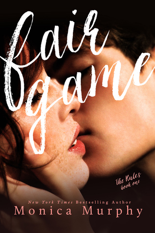 Waiting on Wednesday Exclusive: Fair Game (The Rules #1) by Monica Murphy