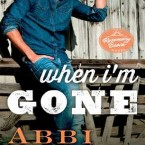 Release Week Event, Prologue Reveal and Giveaway: When I'm Gone (Rosemary Beach #11) by Abbi Glines
