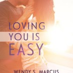 Review and Giveaway: Loving You Is Easy (Loving You #1) by Wendy S. Marcus