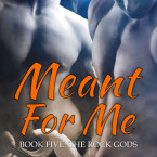 Review: Meant For Me (The Rock Gods #5) by Ann Lister