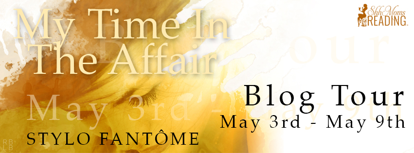 Blog Tour Review and Giveaway: My Time in the Affair by Stylo Fantome