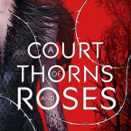 Review: A Court of Thorns and Roses (A Court of Thorns and Roses #1) by Sarah J. Maas