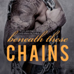 Cover Reveal and Giveaway: Beneath These Chains (Beneath #3) by Meghan March