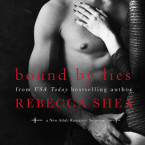 Blog Tour Promo: Bound by Lies (Bound and Broken #2) by Rebecca Shea