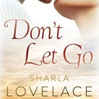 Review: Don't Let Go by Sharla Lovelace