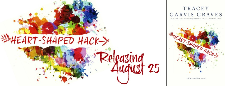 Chapter Reveal: Heart-Shaped Hack by Tracey Garvis-Graves