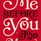 Saturday Snippet Review: Me Before You (Me Before You #1) by Jojo Moyes