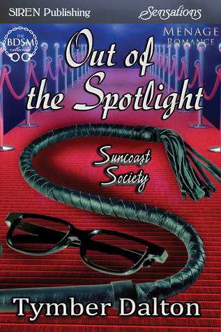 Review: Out of the Spotlight (Suncoast Society #23) by Tymber Dalton