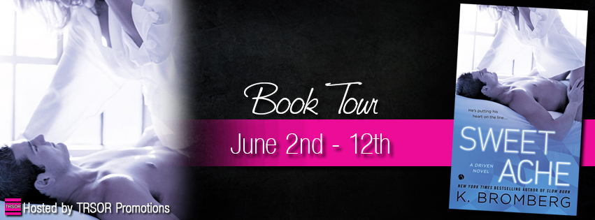Blog Tour and Giveaway: Sweet Ache (Driven #6) by K. Bromberg
