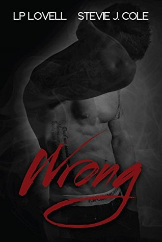 Review: Wrong (Wrong #1) by LP Lovell and Stevie J. Cole
