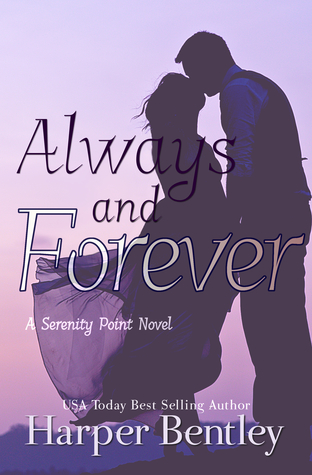Review: Always and Forever (Serenity Point #2) by Harper Bentley