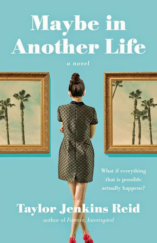 Review and Giveaway: Maybe in Another Life by Taylor Jenkins Reid