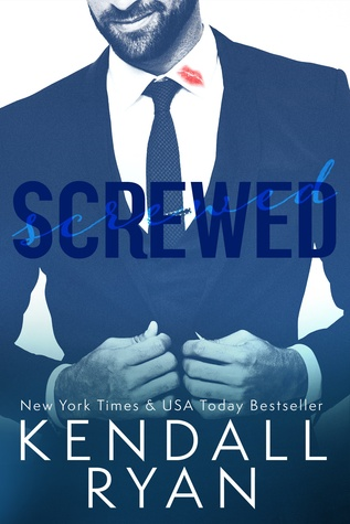Exclusive Excerpt and Guest Post Reveal: Screwed by Kendall Ryan