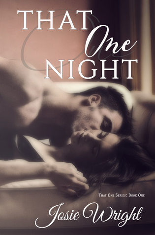 Review: That One Night (That One Series 1) by Josie Wright