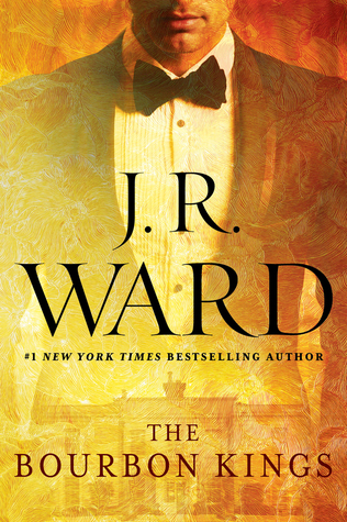 Review: The Bourbon Kings (The Bourbon Kings #1) by J.R. Ward