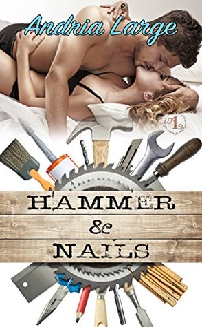 Review: Hammer & Nails by Andria Large