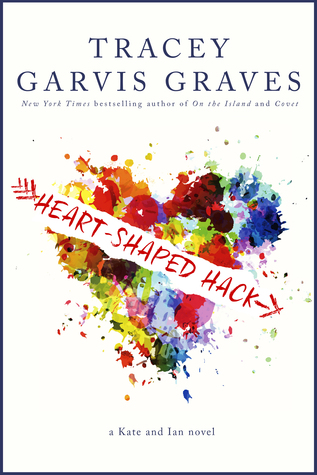 Release Day Blitz Review and Giveaway: Heart-Shaped Hack by Tracey Garvis-Graves