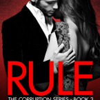 Review: Rule (Songs of Corruption #3) by C.D. Reiss