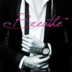 Release Day Blitz: Breathe (Songs of Submission #10) by C.D. Reiss