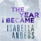 Release Day Blitz and Giveaway: The Year I Became Isabella Anders