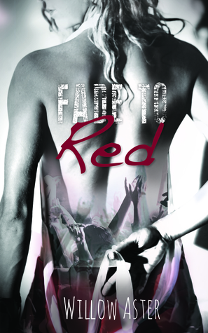 Teaser Thursday Exclusive and Giveaway: Fade to Red by Willow Aster